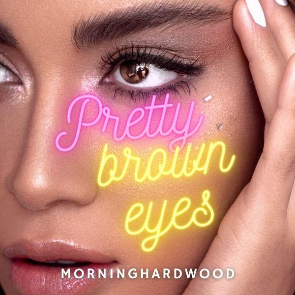 Pretty Brown Eyes
