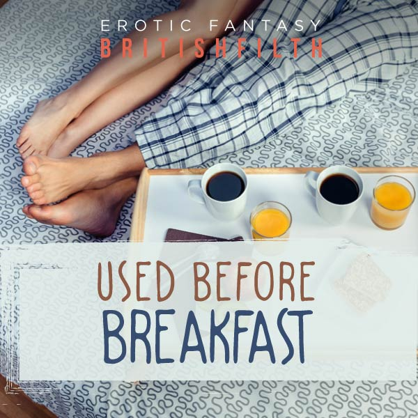 Used Before Breakfast