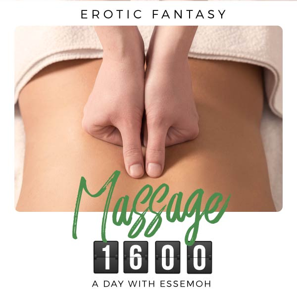 A Day with Essemoh: 1600 - Massage