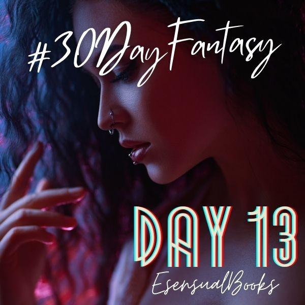 #30DayFantasy - Day 13