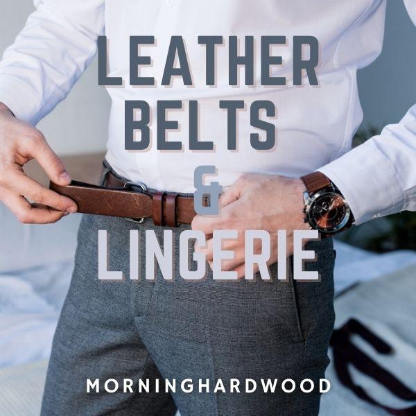Leather Belts & Lingerie