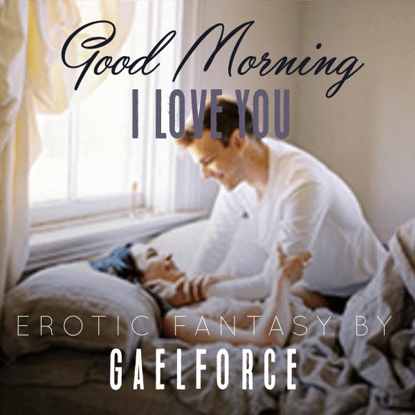 Good Morning, I Love You