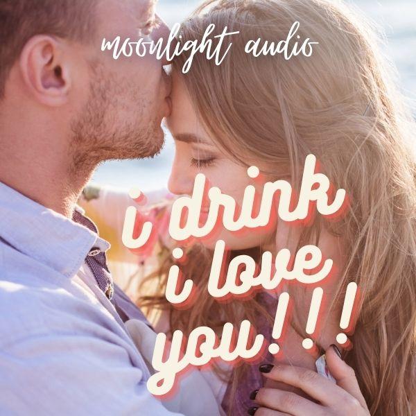 I Drink I Love You!!!