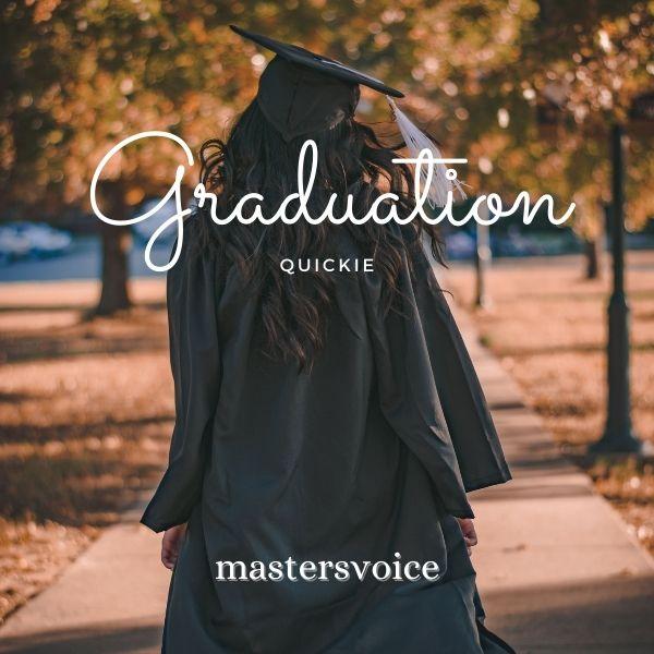 Graduation Quickie