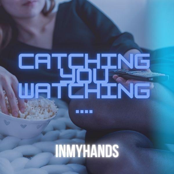 Catching you watching ...