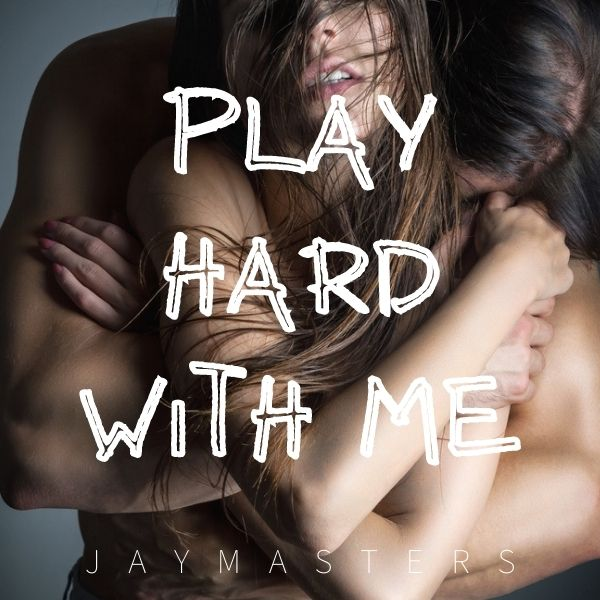 Play Hard With Me