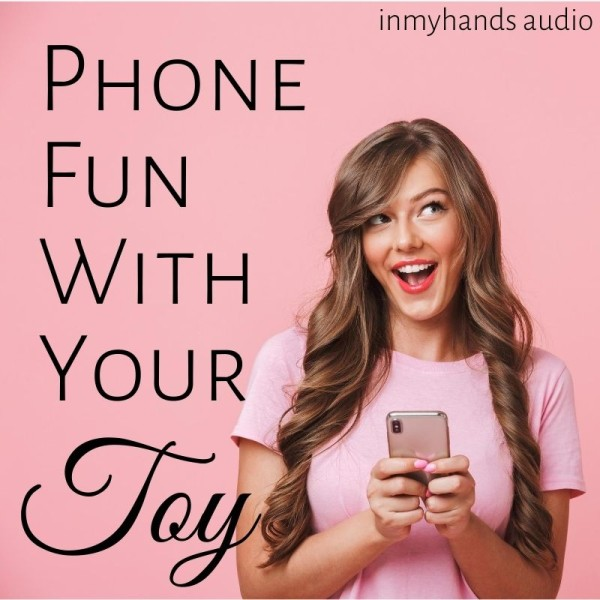Phone fun with your toy