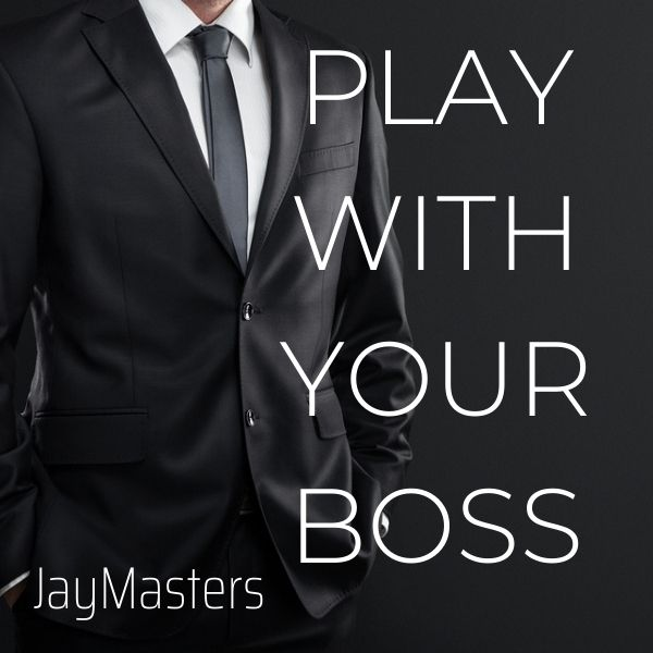 Play With Your Boss