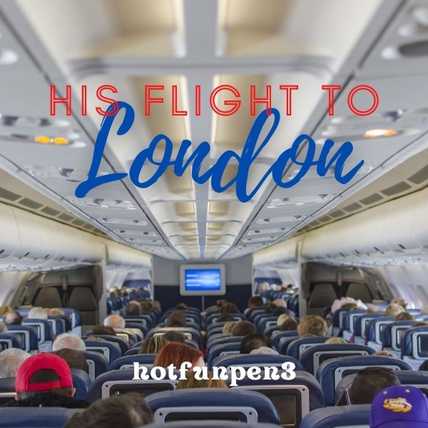 His Flight to London