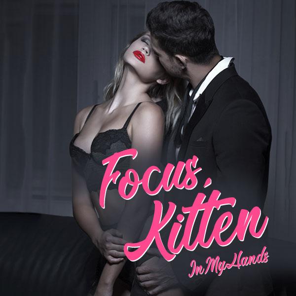 Focus, Kitten