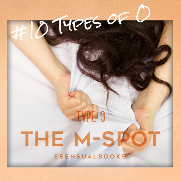#10TypesOf_O: Type 9: - The M-Spot
