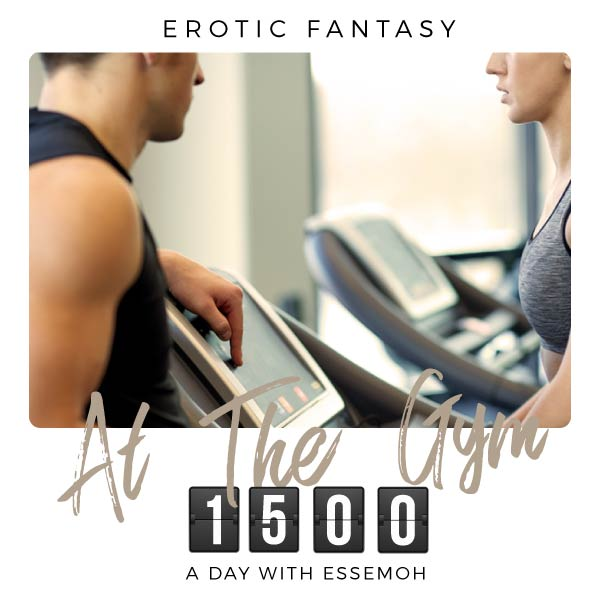A Day with Essemoh: 1500 - At the Gym