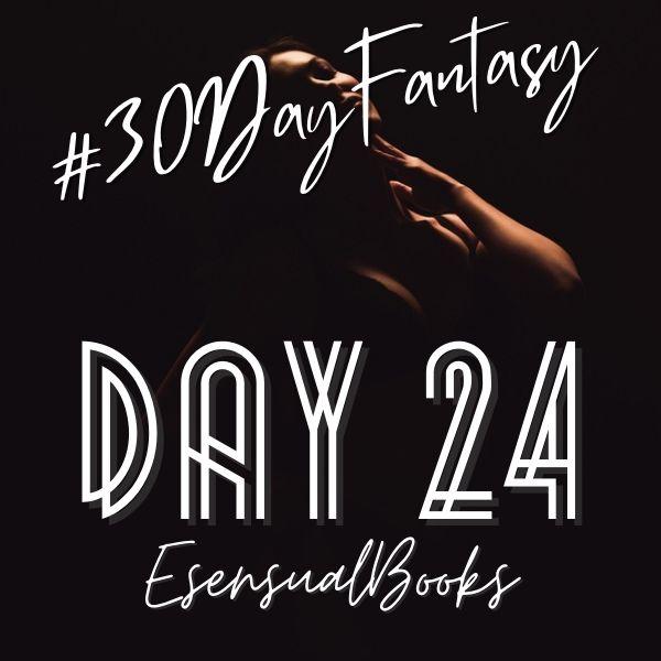 #30DayFantasy - Day 24