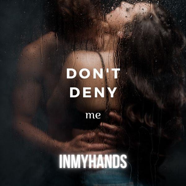 Don't Deny Me