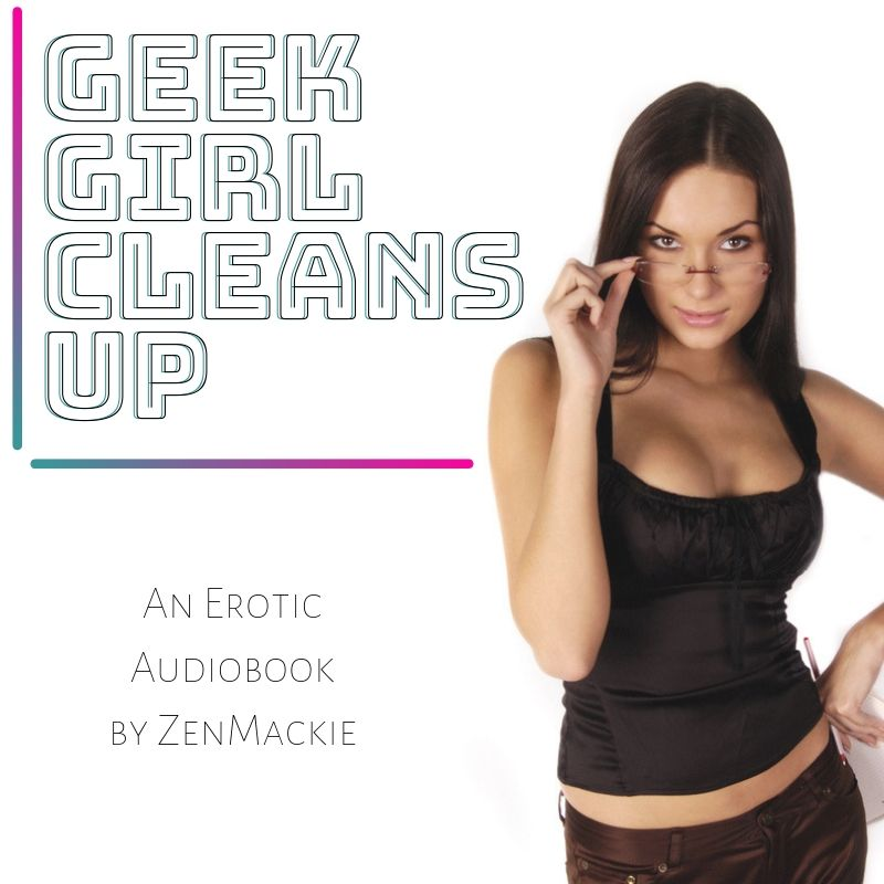 Geek Girl Cleans up cover image