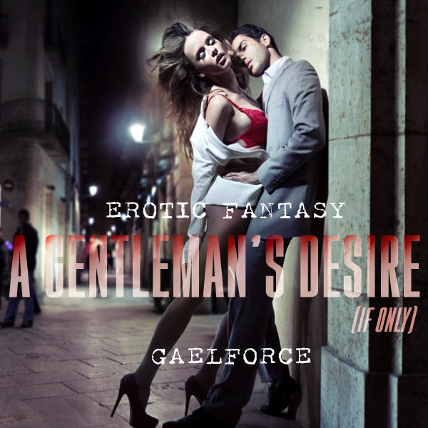 A Gentleman's Desire (If Only) cover image