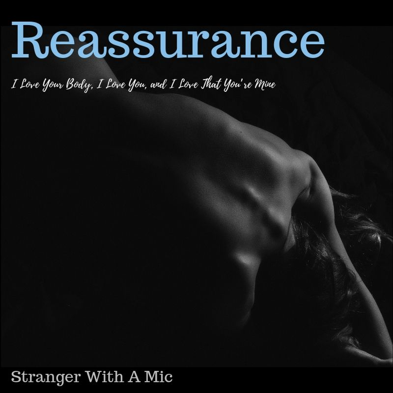 Reassurance: I Love Your Body, I Love You, and I Love That You're Mine cover image