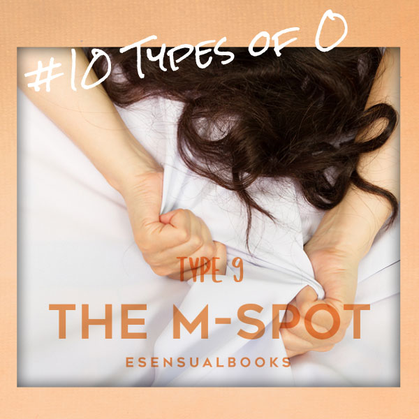 #10TypesOf_O: Type 9: - The M-Spot cover image