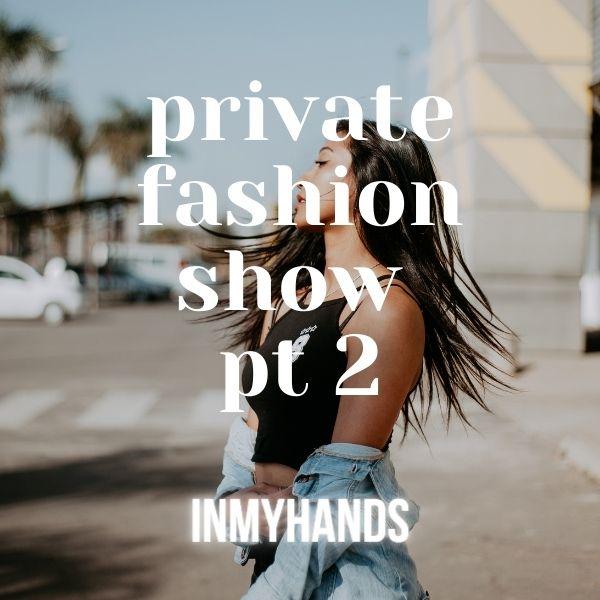 Private Fashion Show pt.2 cover image