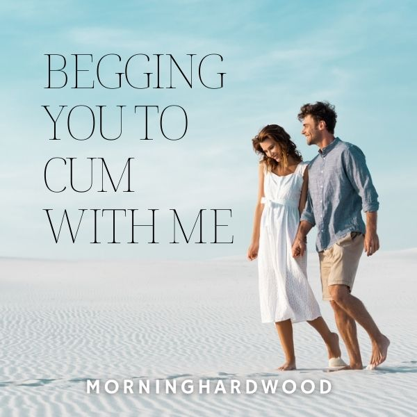 Begging You To Cum With Me cover image