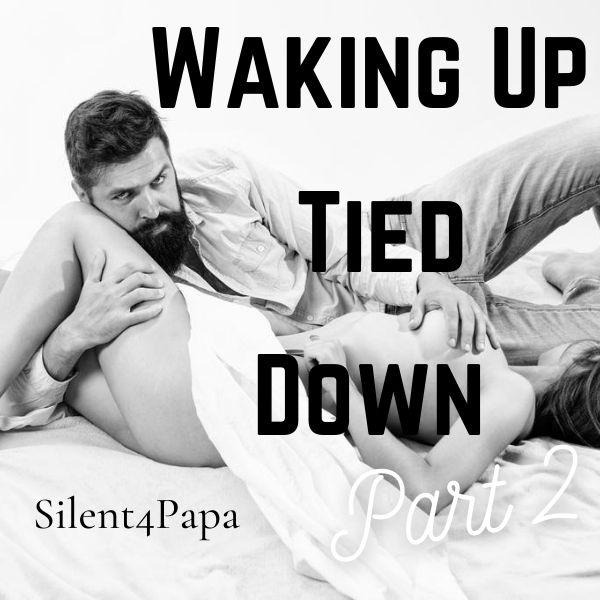 Waking up tied down. Part two  cover image