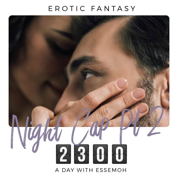 A Day with Essemoh: 2300 - Night Cap 2 cover image