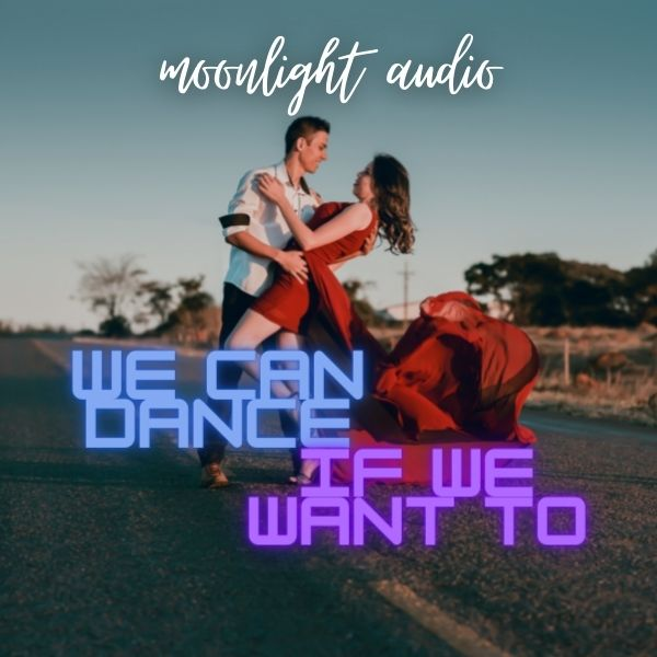 We Can Dance If We Want To cover image
