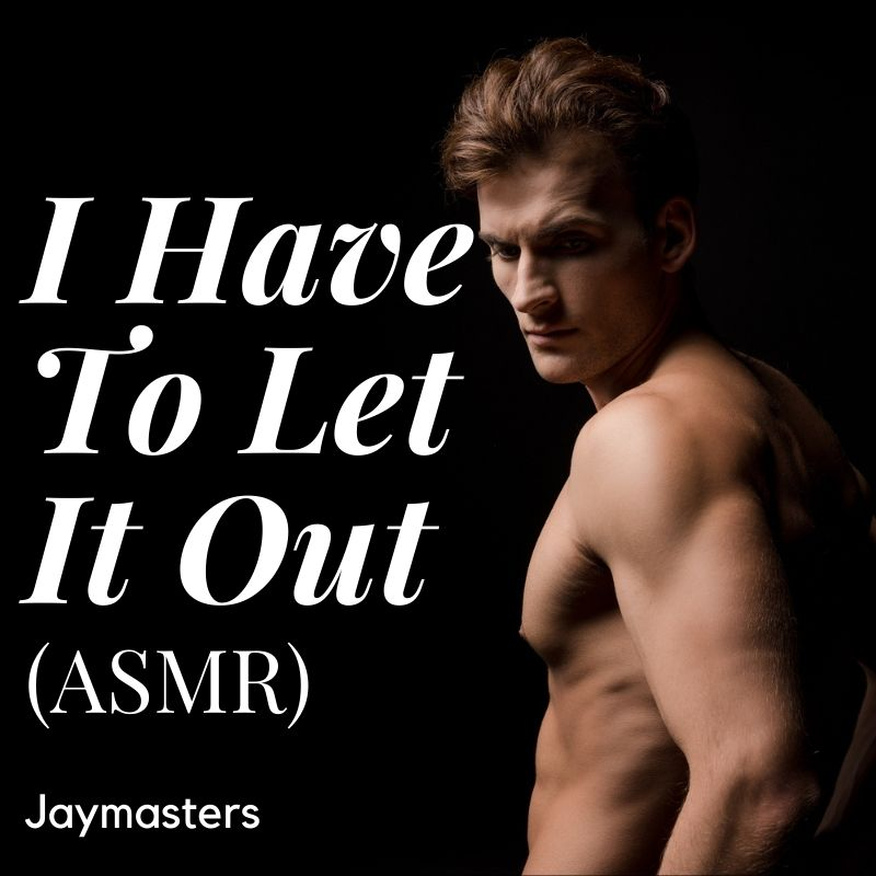 I Have To Let It Out (ASMR) cover image