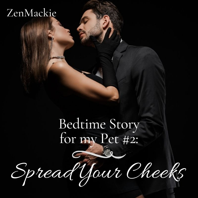 Bedtime Story for My Pet #2:  Spread Your Cheeks for Me, Pet cover image