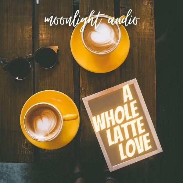 A Whole Latte Love cover image