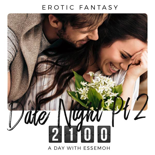 A Day with Essemoh: 2100 - Date Night 2 cover image