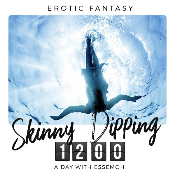 A Day with Essemoh: 1200 - Skinny Dipping cover image