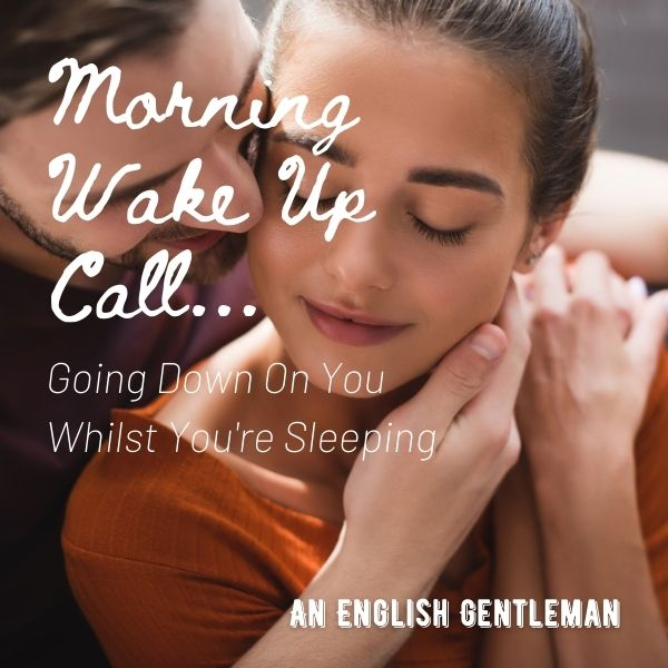 Morning Wake Up Call... Going Down On You Whilst You're Sleeping cover image
